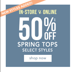50% Off Tops, Select Styles. Shop Now!